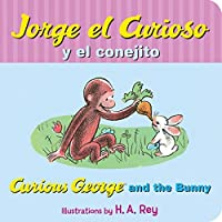 Jorge el curioso y el conejito/Curious George and the Bunny (Spanish and English Edition) by H. A. Rey(2016-01-12)