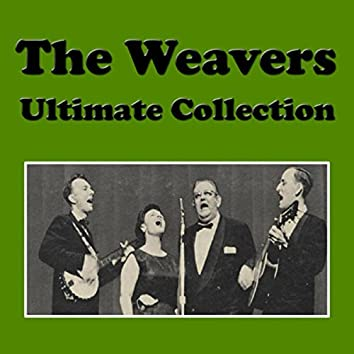 The Weavers Ultimate Collection