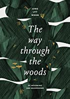 The Way Through the Woods: of mushrooms and mourning