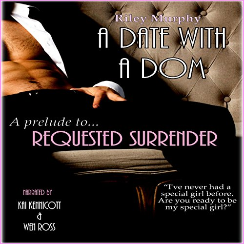 A Date with a Dom: Prelude to Requested Surrender audiobook cover art