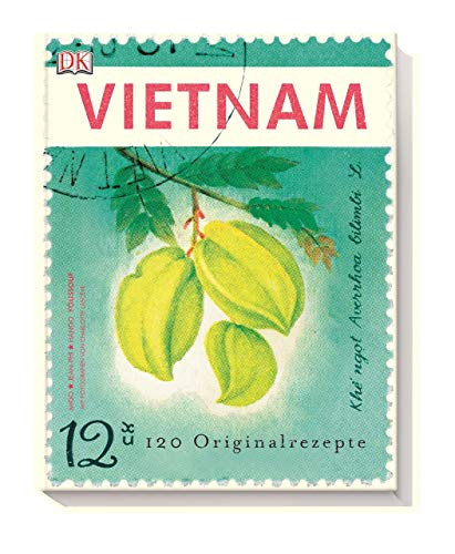 Vietnam: 120 Originalrezepte
