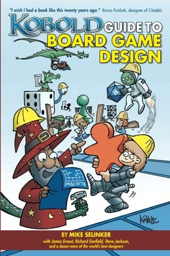 Kobold Guide to Board Game Design by Selinker, Mike, Howell, David, Tidball, Jeff, Levy, Richard (2012) Paperback