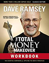 The Total Money Makeover Workbook: Classic Edition: The Essential Companion for Applying the Book's Principles Book PDF