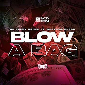 Blow a Bag (feat. Westside Blac)