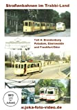Straßenbahnen im Trabbi-Land - Teil 4: Brandenburg, Potsdam, Eberswalde und Frankfurt/Oder