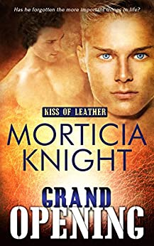 Grand Opening (Kiss of Leather Book 4) by [Morticia Knight]