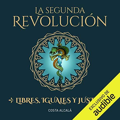 Diseño de la portada del título La Segunda Revolución. Libres, Iguales y Justos (Narración en Castellano)