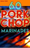 60 Pork Chop Marinades: Quick and Easy Marinades for Making BBQ, Oven, or Slow Cooker Pork Chops. Pair with rice or cream of mushroom soup for a fast and simple dinner.