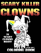 Scary Killer Clowns Coloring Book: Horror Halloween Coloring Book – Blood Thirsty Jesters, Evil Clowns