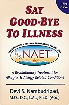[Devi Nambudripad]のSay Goodbye to Illness (3rd Edition): A Revolutionary Treatment for Allergies and Allergy-Related Condtions (English Edition)