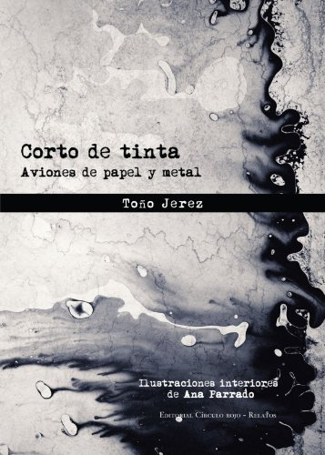 Corto de Tinta. Aviones de Papel y Metal (Spanish Edition)