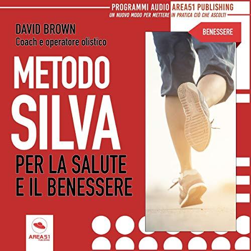 Metodo Silva per la salute e il benessere cover art