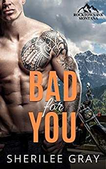 Bad For You (Rocktown Ink Book 4) by [Sherilee Gray]