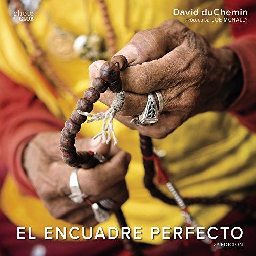 El encuadre perfecto. Segunda Edición (Photoclub)