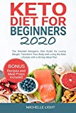 Keto Diet for Beginners 2020: The Detailed Ketogenic Diet Guide for Losing Weight, Transform Your...