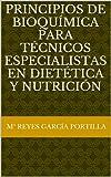 Principios de bioquímica para técnicos especialistas en dietética y nutrición