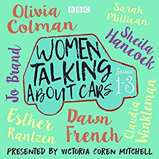 Women Talking About Cars: Series 1-3                   By:                                                                                                                                 Victoria Coren Mitchell                               Narrated by:                                                                                                                                 Victoria Coren Mitchell,                                                                                        Dawn French,                                                                                        Germaine Greer,                   and others                 Length: 5 hrs and 31 mins     3 ratings     Overall 5.0