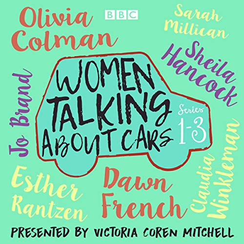 Women Talking About Cars: Series 1-3 audiobook cover art