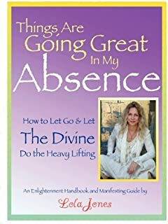 Things Are Going Great In My Absence by Jones, Lola (2012) Paperback