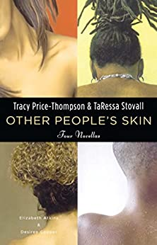 Other People's Skin: Four Novellas by [Tracy Price-Thompson, TaRessa Stovall]
