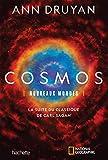 Cosmos: Nouveaux mondes - La suite du classique de Carl Sagan (Loisirs / Sports/ Passions)