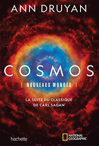 Cosmos: Nouveaux mondes - La suite du classique de Carl Sagan