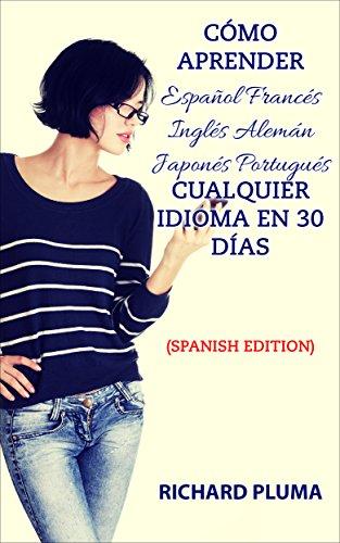 Cómo aprender Español Francés Inglés Alemán Japonés Portugués Cualquier...