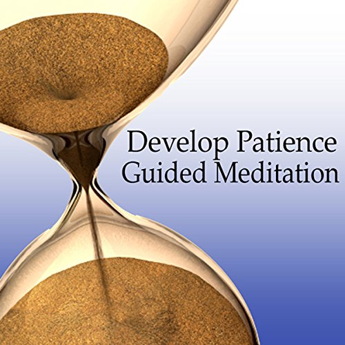 Guided Meditation to Develop Patience     Relaxation, Peace & Self-Control, Silent Meditation, Self Help Hypnosis & Wellness              By:                                                                                                                                 Val Gosselin                               Narrated by:                                                                                                                                 Val Gosselin                      Length: 44 mins     7 ratings     Overall 4.3