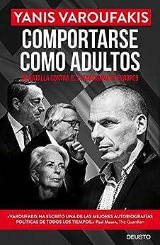 Comportarse como adultos: Mi batalla contra el establishment europeo de [Yanis Varoufakis, Alexandre Casanovas López]