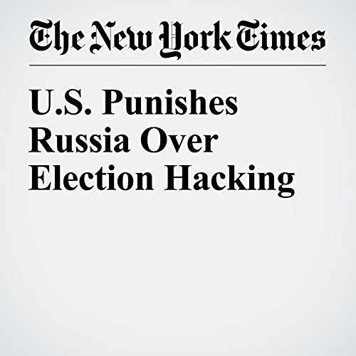 U.S. Punishes Russia Over Election Hacking cover art