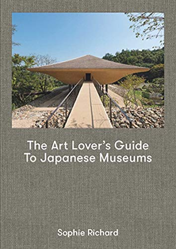 Art Lover's Guide to Japanese Museums