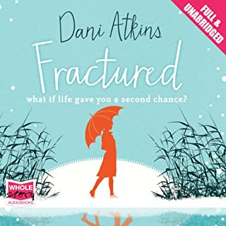 Fractured                   By:                                                                                                                                 Dani Atkins                               Narrated by:                                                                                                                                 Suan Duerden                      Length: 8 hrs and 45 mins     1 rating     Overall 2.0
