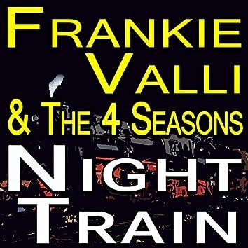 Frankie Valli And The Four Seasons Night Train