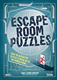 Escape Room Puzzles: Solve the puzzles to break out from ten fiendish rooms (The Escape Room Puzzle Series)