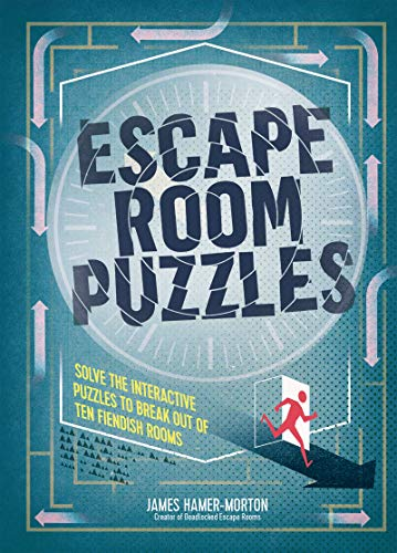 Hamer-Morton, J: Escape Room Puzzles: Solve the puzzles to break out from ten fiendish rooms (The Escape Room Puzzle Series)