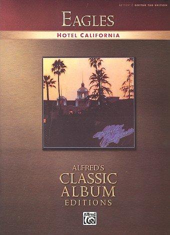 Eagles Hotel California - Libro de canciones para vocal/guitarra/tab con púa, todas las canciones del legendario álbum arreglados para guitarra y cantos (con tabulador) partitura/Sheet Music