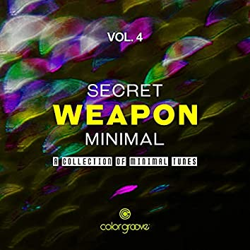 Secret Weapon Minimal, Vol. 4 (A Collection Of Minimal Tunes)