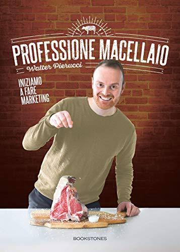Professione macellaio. Iniziamo a fare marketing (Enchiridi)
