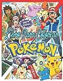 Pokémon Libro Para Colorear: Pokémon Libro Para Colorear Con Jumbo Páginas Para Colorear
