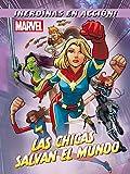 Marvel. Las chicas salvan el mundo: Cuentos (Marvel. Superhéroes)