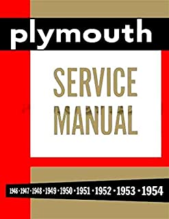 COMPLETE & UNABRIDGED PLYMOUTH REPAIR SHOP & SERVICE MANUAL & BODY MANUAL INCLUDING: Plymouth Model P-15 Deluxe & Special Deluxe, P-17 Deluxe, P18 Deluxe & Special Deluxe. FOR YEARS 1946 1947 1948 1949 1950 1951 1952 1953 1954