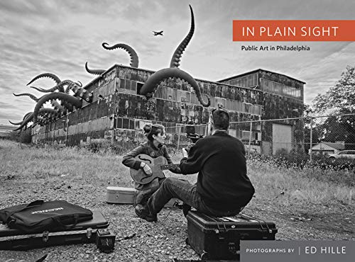 Compare Textbook Prices for In Plain Sight: Public Art in Philadelphia  ISBN 9781680980387 by Ed Hille