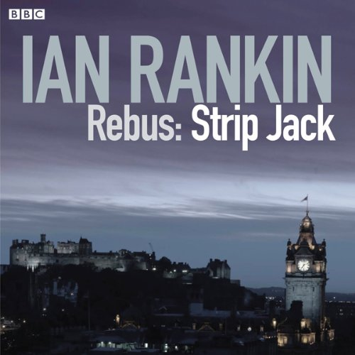 Rebus: Strip Jack - Saturday Drama, Complete (Dramatised) Titelbild