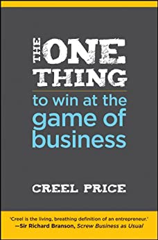 The One Thing to Win at the Game of Business: Master the Art of Decisionship -- The Key to Making Better, Faster Decisions by [Creel Price]