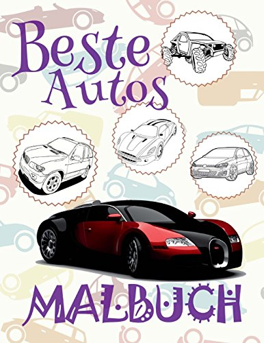 Beste Autos Malbuch: ✎ Best Cars ~ Girls Coloring Book ~ Coloring Book 7 Year Old (Colouring Book Kids) Coloring Book Easel ~ Malbuch Autos ✍ (Volume 18) (German Edition)