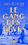 Le Gang des rêves - COLLECTOR