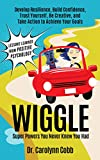 Wiggle: Super Powers You Never Knew You Had: Develop Resilience, Build Confidence, Trust Yourself, Be Creative, and Take Action to Achieve Your Goals (Lessons ... Psychology Book 1) (English Edition)