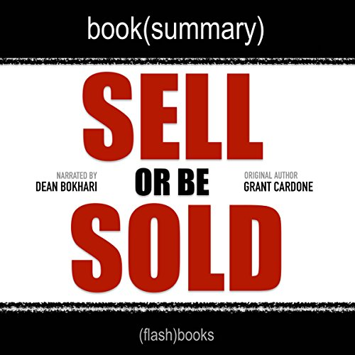 Summary of Sell or Be Sold by Grant Cardone cover art