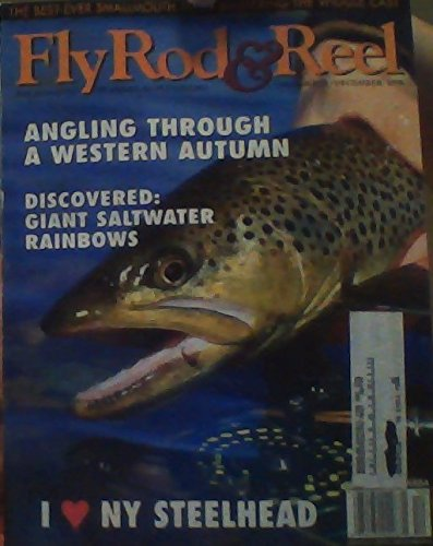 Angling Through a Western Autumn / Discovered: Giant Saltwater Rainbows / I Love NY Steelhead / The Best-ever Smallmouth Fly? / Mastering the Wiggle Cast - (Fly Rod & Reel - November & December 1998)