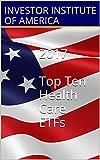 2017 TOP 10 ETFs: Health Care ETF For Trading/Investing, Highest Returns Expected- Expert Analyst Picks